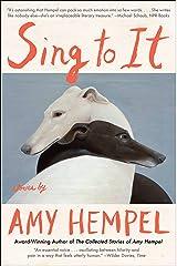 Sing to It: Stories Paperback