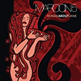 Songs About Jane [Explicit]
