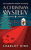 A Christmas Mystery (The Cambridge Murder Mysteries Book 4…
