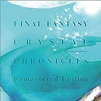 【Amazon.co.jp限定】ファイナルファンタジー・クリスタルクロニクル リマスター オリジナル・サウンドトラック (メガジャケ付)