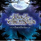 BLACK WOLVES SAGA 「Anesthesia」
