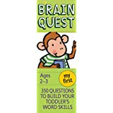 My First Brain Quest, revised 4th edition: 350 Questions and Answers to Build Your Toddlers Word Skills: 350 Questions to Bui