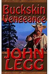 Buckskin Vengeance (Buckskin Series Book 2) Kindle Edition