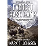 Doofus Dad Does Everest Base Camp: One of Planet Earth's epic adventures told by a slightly-less-than-epic guy