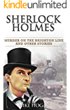 Sherlock Holmes - Murder on the Brighton Line and Other Stories (Singular Cases Book 3) (English Edition)