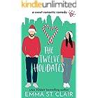 The Twelve Holidates: a Sweet Christmas RomCom Novella (Love Clichés Sweet RomCom Book 4)