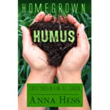 Homegrown Humus: Cover Crops in a No-till Garden (Permaculture Gardener Book 1)