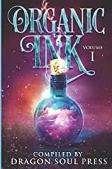 Organic Ink: Vol One: A Dragon Soul Press Anthology ペーパーバック