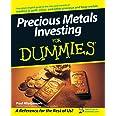 Precious Metals Investing For Dummies