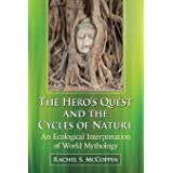 Hero's Quest and the Cycles of Nature: An Ecological Interpretation of World Mythology