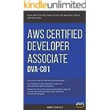 AWS: AWS Certified Developer Associate: DVA-C01: 325 Top-Notch Questions: The Latest DVA-C01 Certification Blueprint