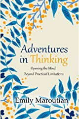 Adventures in Thinking: Opening the Mind Beyond Practiced Limitations ペーパーバック