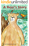 A Bear's Story | Children's Books on Bears: Fun bedtime story about the environment: Fun Bedtime Story : Baby - 8 years (Eva Zonnios Children's Collection Book 1) (English Edition)