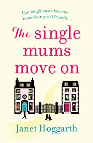 The Single Mums Move On: the laugh-out-loud novel perfect to start the new year with