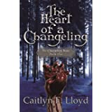 The Heart of a Changeling (The Changeling Saga Book 1)