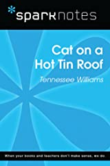 Cat on a Hot Tin Roof (SparkNotes Literature Guide) (SparkNotes Literature Guide Series) Kindle Edition