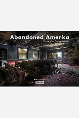 Abandoned America: The Age of Consequences (Jonglez Photo Books) ハードカバー