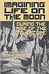Imagining Life on the Moon During the Rise of the Telescope: 4 Paperback