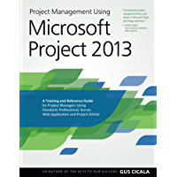 Project Management Using Microsoft Project 2013: A Training…