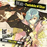 Scared Rider Xechs CHARACTER CD~ STAR YELLOW DISC ~「 無敵のTwinkle★Star」【復刻盤】