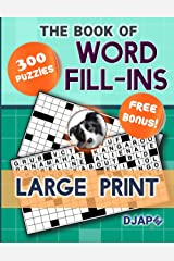 The Book of Word Fill-Ins: 300 Puzzles, Large Print ペーパーバック