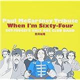 Paul McCartney Tribute When I'm Sixty-Four