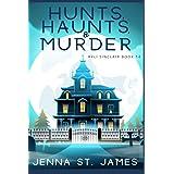 Hunts, Haunts, & Murder