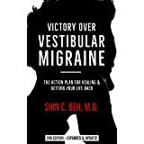 Victory Over Vestibular Migraine: The ACTION Plan for Healing & Getting Your Life Back