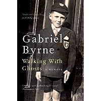 Walking With Ghosts: A Memoir
