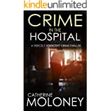 CRIME IN THE HOSPITAL a fiercely addictive crime thriller (Detective Markham Mystery and Suspense Book 4)