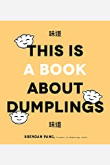 This Is a Book About Dumplings Kindle Edition