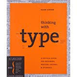 Thinking with Type, 2nd revised and expanded edition: A Critical Guide for Designers, Writers, Editors, & Students (Design Br