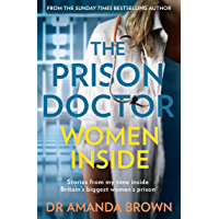 The Prison Doctor: Women Inside: Stories from my time inside…