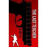 The Last Teacher: A Stand-Alone Mackenzie Mystery (Mackenzie August Mysteries)