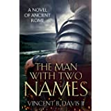 The Man With Two Names: A Novel of Ancient Rome: 1