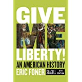 Give Me Liberty! Seagull, 6th Edition One-Volume: An American History