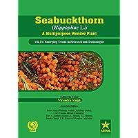 Seabuckthorn (Hippophae L.) A Multipurpose Wonder Plant Vol…