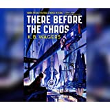 There Before the Chaos: The Farian War Book 1