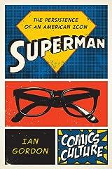 Superman: The Persistence of an American Icon (Comics Culture) ハードカバー