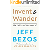 Invent and Wander: The Collected Writings of Jeff Bezos, Wit…