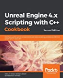 Unreal Engine 4.x Scripting with C++ Cookbook: Develop quality game components and solve scripting problems with the power of C++ and UE4, 2nd Edition