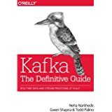 Kafka - The Definitive Guide: Real-Time Data and Stream Processing at Scale