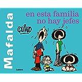 Mafalda. En esta familia no hay jefes / Mafalda. In this family there are no bosses