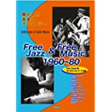 Free Jazz & Free music 1960 80: Disk Guide