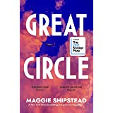 Great Circle: The dazzling new novel for fans of The Goldfinch: LONGLISTED FOR THE BOOKER PRIZE 2021