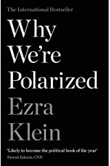 Why We're Polarized: The International Bestseller from the Founder of Vox.com Kindle Edition