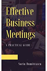 Effective Business Meetings: A Practical Guide Kindle Edition