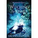 Witching For Kismet: A Paranormal Women's Fiction Novel