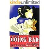 GOING BAD