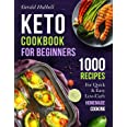 Keto Cookbook For Beginners: 1000 Recipes For Quick & Easy Low-Carb Homemade Cooking